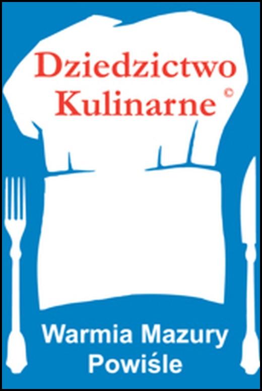 """Konkurs na """"Smaki Warmii, Mazur na stołach Europy"""" rozstrzygnięty"""