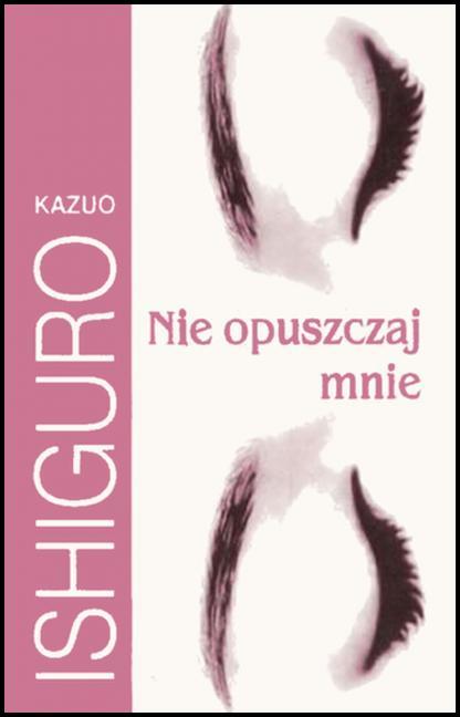 """Recenzja książki Kazuo Ishiguro """"Nie opuszczaj mnie"""""""