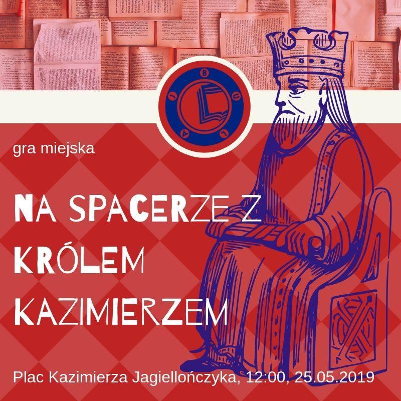"""""""Na spacerze z Królem Kazimierzem""""- gra miejska"""
