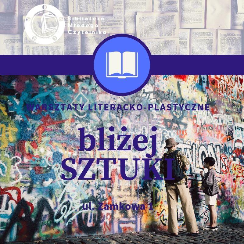"""""""Bliżej sztuki"""": street art"""