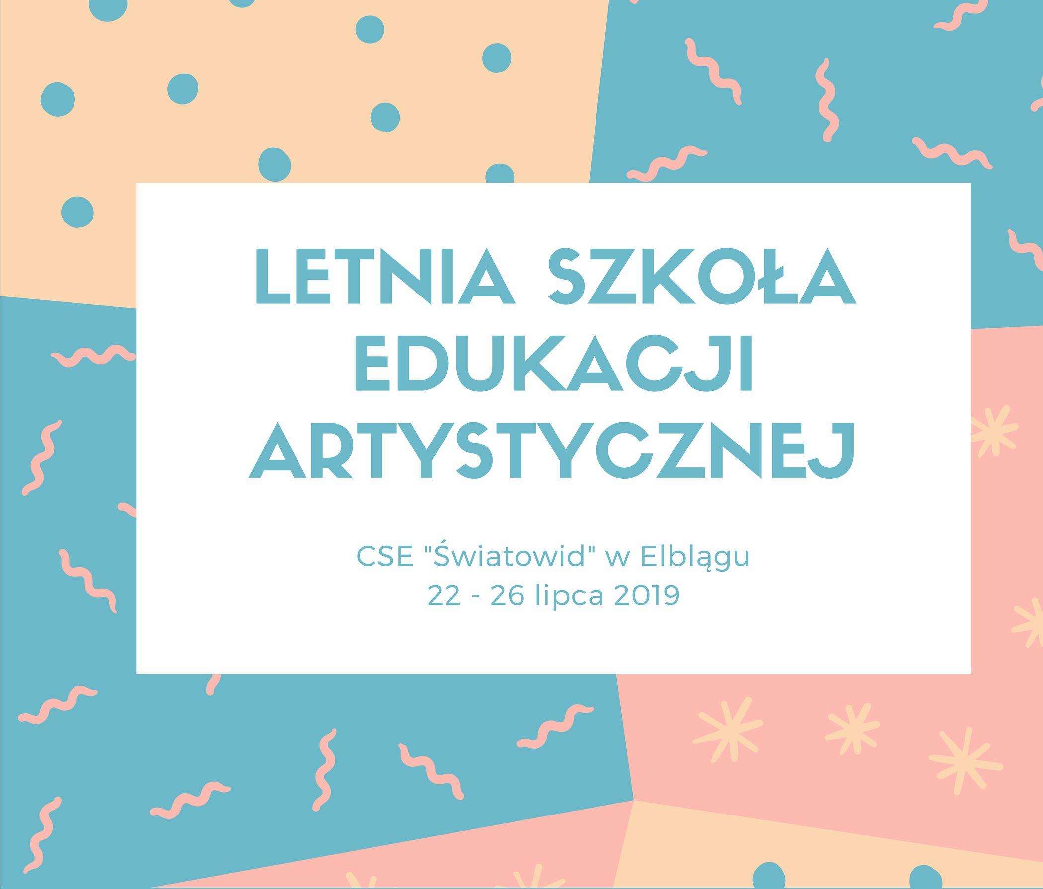 Rusza Letnia Szkoła Edukacji Artystycznej