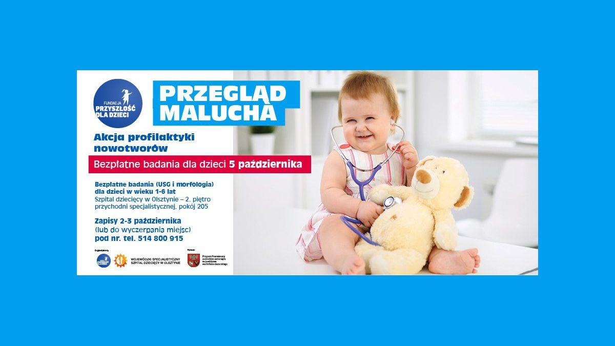 Olsztyn: Zbadaj swoje dziecko. Wyklucz nowotwór