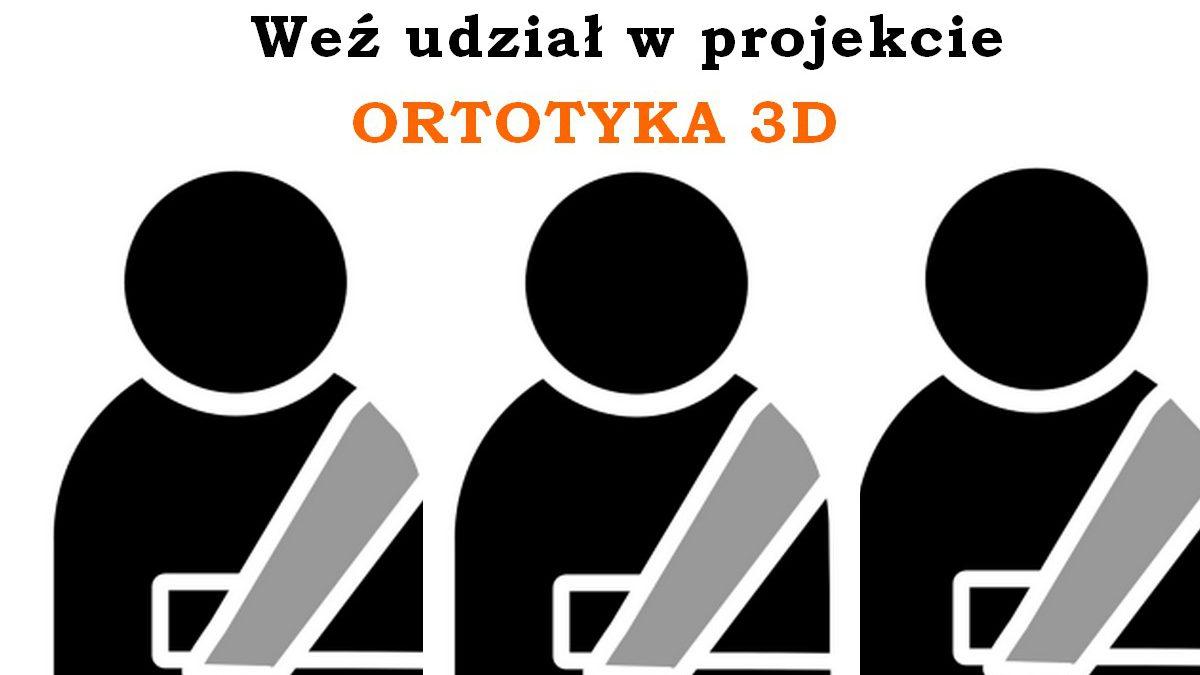 "Rusza projekt ""Ortotyka 3D"""