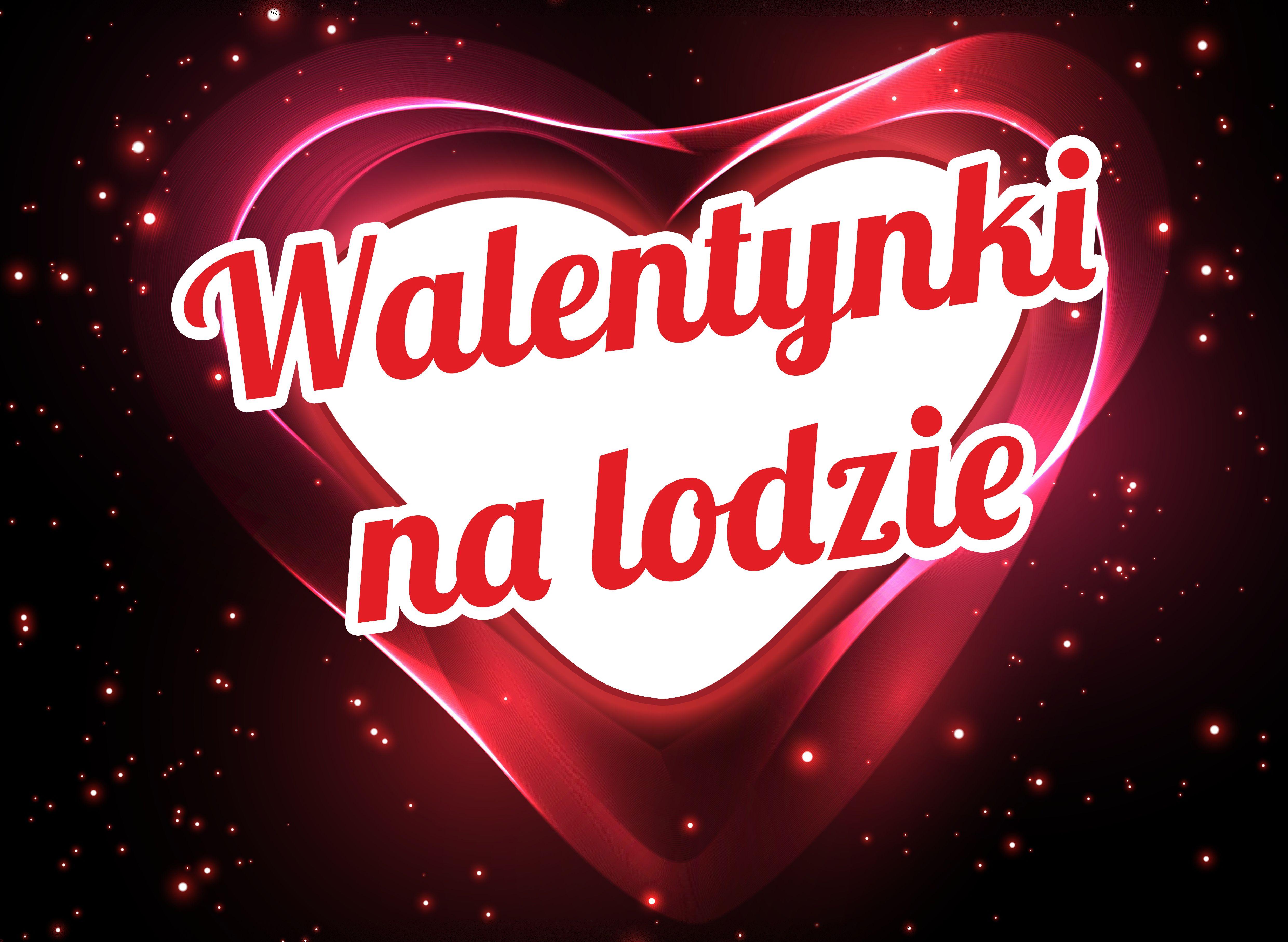 Spędź romantyczne Walentynki na lodzie