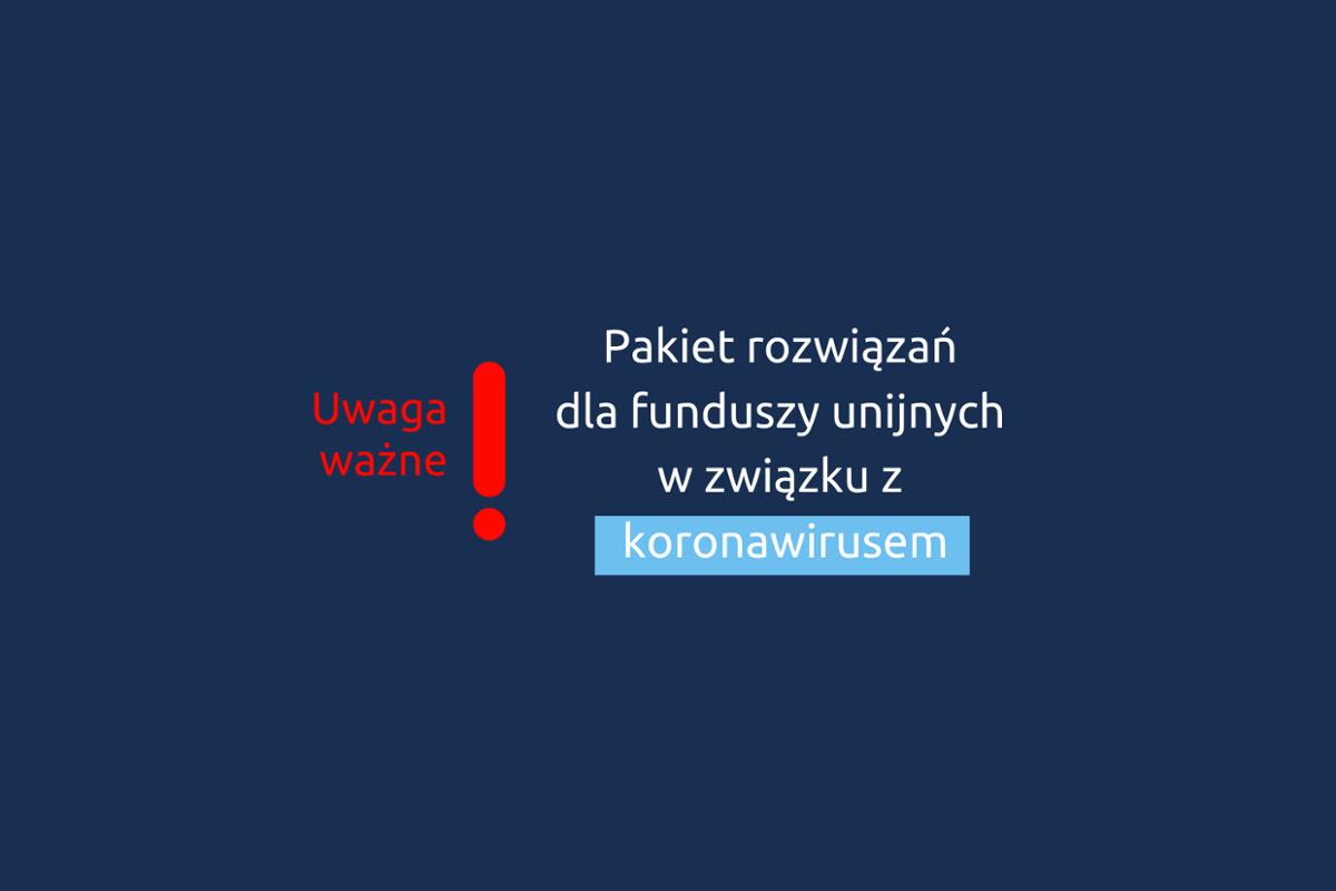 Pakiet antykryzysowy dla korzystających z funduszy europejskich