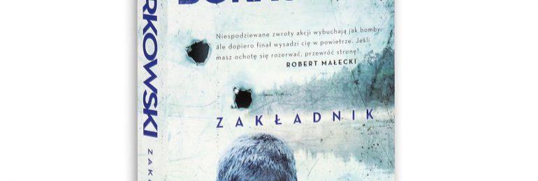 """Przemysław Borkowski """"Zakładnik"""""""