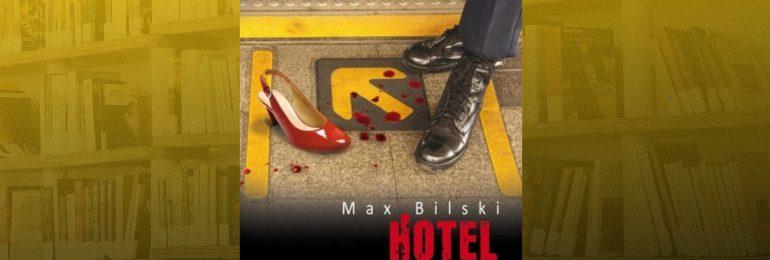 """A. Pietrzyk o książkach: Max Bilski """"Hotel w Lizbonie"""""""