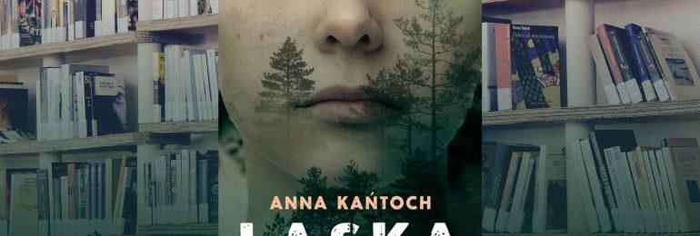 """A. Pietrzyk o książkach: Anna Kantoch """"Łaska"""""""