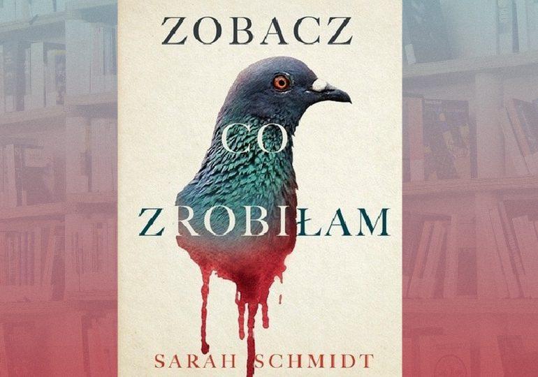 """A. Pietrzyk o książkach: Sara Schmidt """"Zobacz, co zrobiłam"""""""