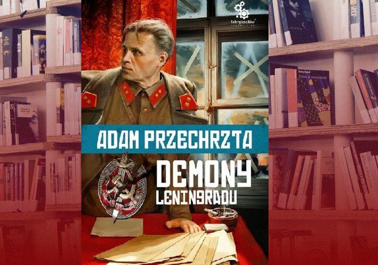 """A. Pietrzyk o książkach: Adam Przechrzta """"Demony Leningradu"""""""
