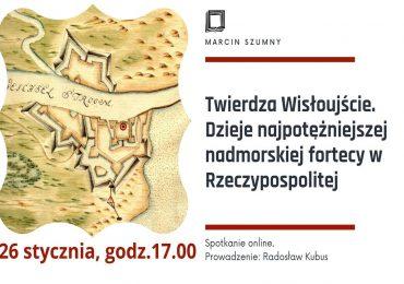 Twierdza Wisłoujście. Dzieje najpotężniejszej nadmorskiej fortecy w Rzeczypospolitej