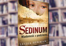 """A. Pietrzyk o książkach: Leszek Herman """"Sedinum. Wiadomość z podziemi"""""""