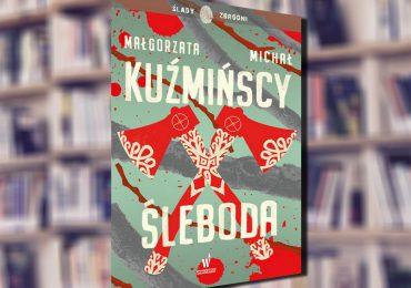 """A. Pietrzyk o książkach: Małgorzata i Michał Kuźmińscy """"Śleboda"""""""