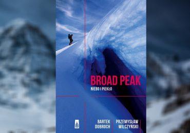 """A. Pietrzyk o książkach: P. Wilczyński i B. Dobroch """"Broad Peak. Niebo i piekło"""""""