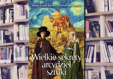 """Warto przeczytać: """"Wielkie sekrety arcydzieł sztuki"""""""