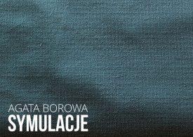 """""""Symulacje"""" Agaty Borowej w Centrum Sztuki Galeria EL"""