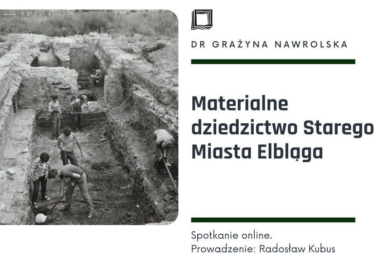 Materialne dziedzictwo Starego Miasta Elbląga