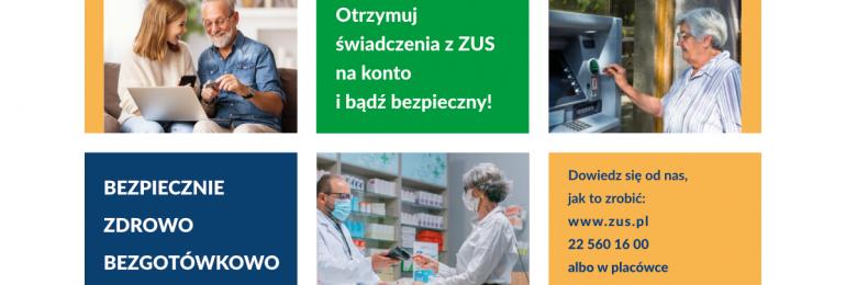 Bezpiecznie, zdrowo, bezgotówkowo – rusza kampania informacyjno-edukacyjna dla klientów ZUS
