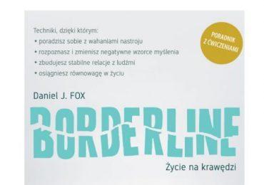 """Daniel J. FOX """"Bordeline. Życie na krawędzi"""""""