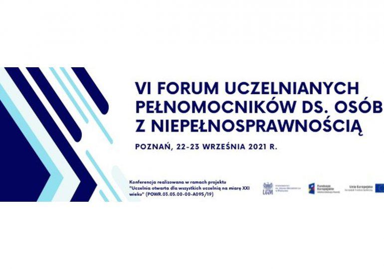 VI Forum Uczelnianych Pełnomocników ds. Osób z Niepełnosprawnościami