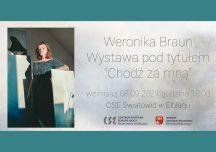 Chodź za mną – wernisaż wystawy Weroniki Braun