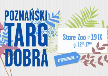 Poznań: Poznański Targ Dobra 2021 - Zasiej Dobro